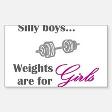 Silly boys...Weights are for Girls. Decal