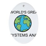 Worlds Greatest Systems Analyst Ornament (Oval)