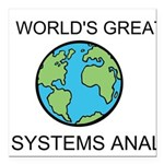 Worlds Greatest Systems Analyst Square Car Magnet