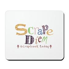 Scrape Diem (Scrapbook) Mousepad
