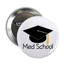 """Gift For Med School Graduate 2.25"""" Button"""