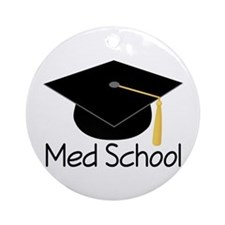 Gift For Med School Graduate Ornament (Round)