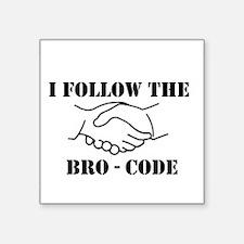 I follow the bro - code Sticker