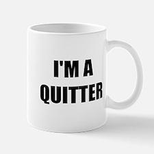 I;M A QUITTER - I QUIT SMOKING Mug