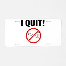 I QUIT SMOKING Aluminum License Plate