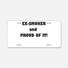 EX SMOKER AND PROUD OF IT Aluminum License Plate