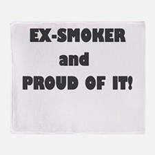 EX SMOKER AND PROUD OF IT Throw Blanket