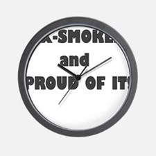 EX SMOKER AND PROUD OF IT Wall Clock
