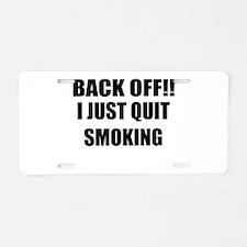 BACK OFF I JUST QUIT SMOKING (CENTER DESIGN) Alumi