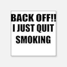 BACK OFF I JUST QUIT SMOKING (CENTER DESIGN) Stick