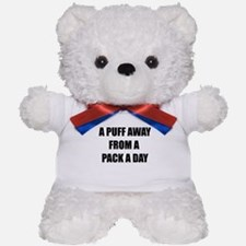 A PUFF AWAY FROM A PACK A DAY FULL DESIGN Teddy Be