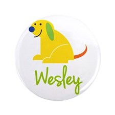 "Wesley Loves Puppies 3.5"" Button"