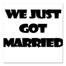 """WE JUST GOT MARRIED Square Car Magnet 3"""" x 3"""""""