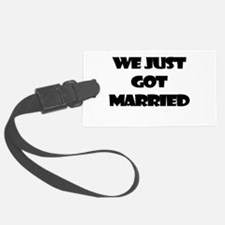WE JUST GOT MARRIED Luggage Tag