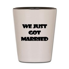WE JUST GOT MARRIED Shot Glass