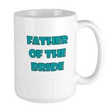 FATHER OF THE BRIDE TEAL Mug