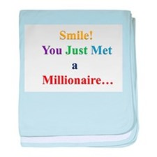 Smile! You Just Met a Millionaire... baby blanket