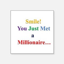 Smile! You Just Met a Millionaire... Sticker