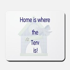Home is where the Terv is Mousepad