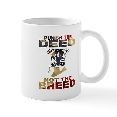 PUNISH THE DEED NOT THE BREED Mug