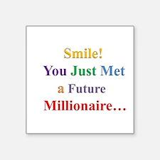 Smile! Met a Future Millionaire!! Sticker