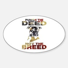 PUNISH THE DEED NOT THE BREED Decal