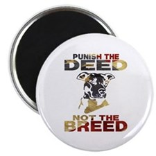 """PUNISH THE DEED NOT THE BREED 2.25"""" Magnet (1"""