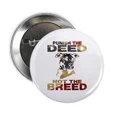"""PUNISH THE DEED NOT THE BREED 2.25"""" Button (1"""