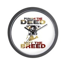 PUNISH THE DEED NOT THE BREED Wall Clock