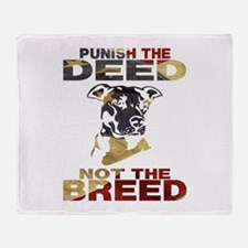 PUNISH THE DEED NOT THE BREED Throw Blanket