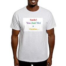 Smile! You Just Met a Genius... T-Shirt