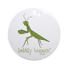 Totally Buggin Ornament (Round)