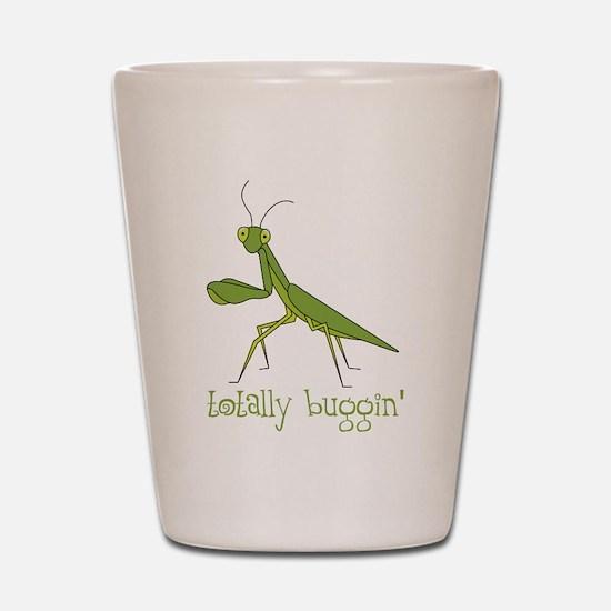 Totally Buggin Shot Glass