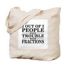 Sayings: Trouble With Fractions Tote Bag