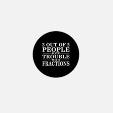 Sayings: Trouble With Fractions Mini Button
