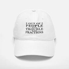 Sayings: Trouble With Fractions Baseball Baseball Cap