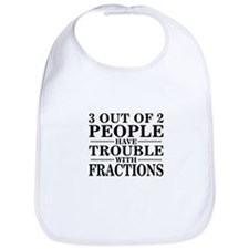 Sayings: Trouble With Fractions Bib