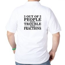 Sayings: Trouble With Fractions T-Shirt