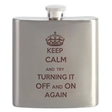 Keep Calm and Try Turning it Off and On Agai Flask