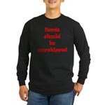 Nerds Should Be Worshipped Long Sleeve Dark Tee