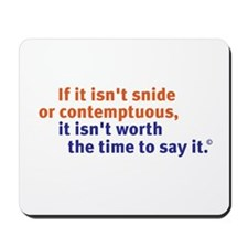 Snide and Contemptuous (words only) Mousepad
