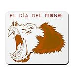 Monkey Day el mono Mousepad