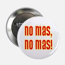 No Mas, No Mas! Button