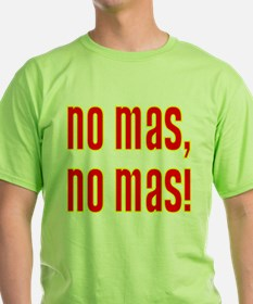 No Mas, No Mas! T-Shirt