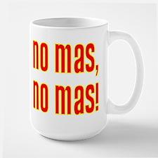 No Mas, No Mas! Large Mug