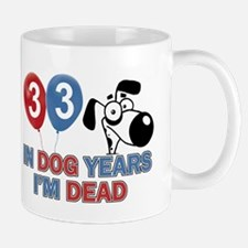 Funny 33 year old gift ideas Mug