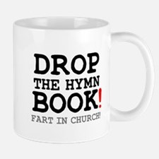 DROP THE HYMN BOOK - FART IN CHURCH! Z Small Mug