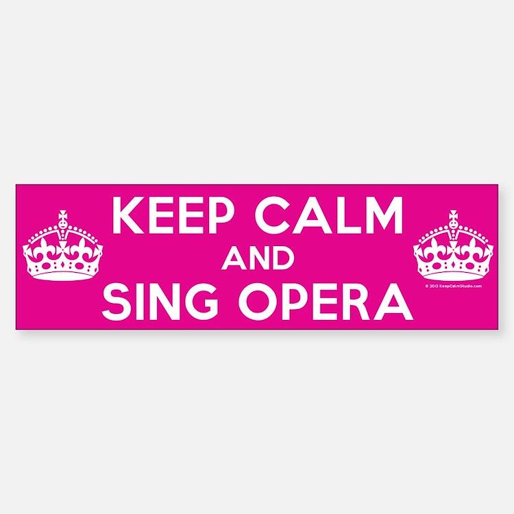 Keep Calm and Sing Opera Bumper Bumper Sticker