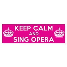 Keep Calm and Sing Opera Bumper Sticker