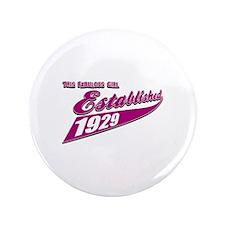 """Established in 1929 birthday designs 3.5"""" Button"""